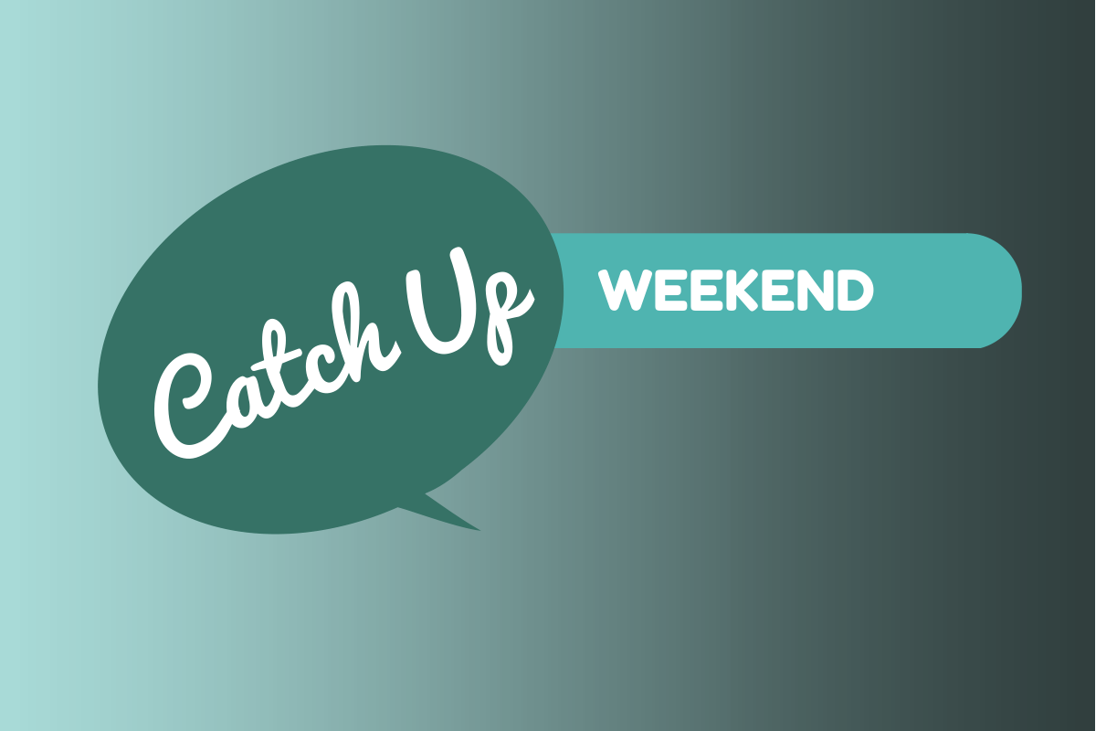 Catch Up Weekend